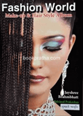 Fashion World : Make-up & Hair Style Album ~ Gujarati